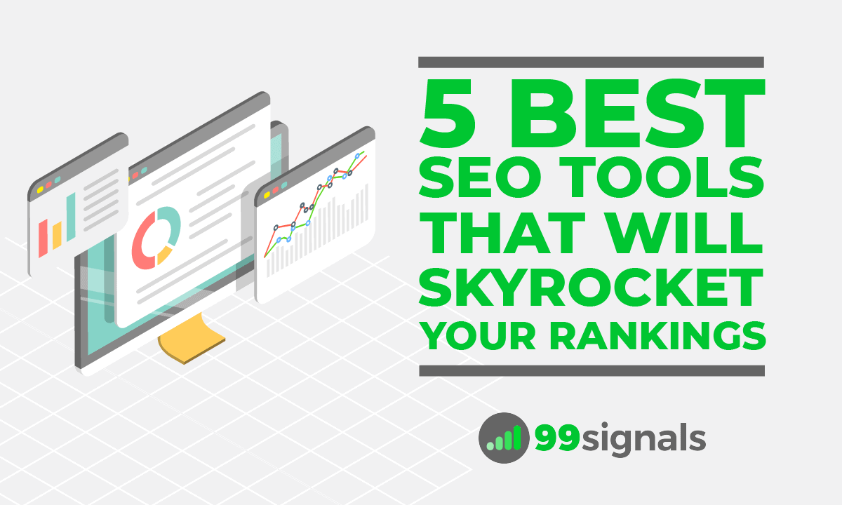 5 Best SEO Tools That Will Skyrocket Your Rankings