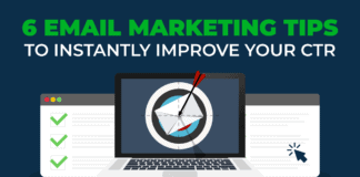 6 Email Marketing Tips to Instantly Improve Your CTR