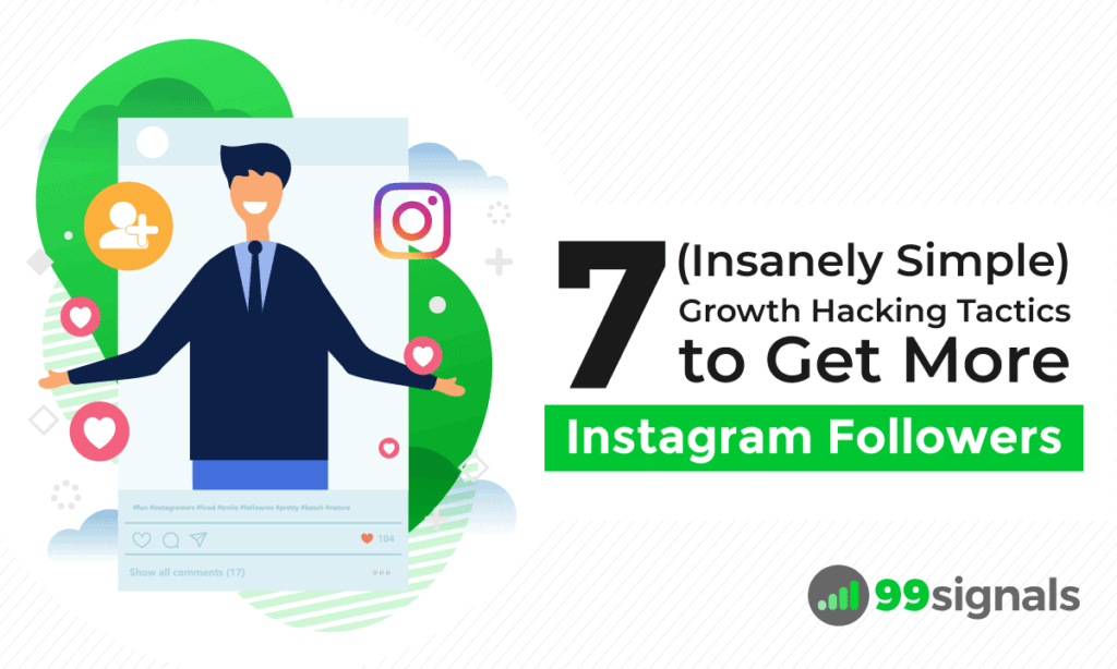 7 (Insanely Simple) Growth Hacking Tactics To Get More Instagram Followers