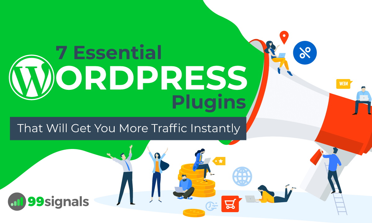 7 Essential WordPress Plugins That Will Get You More Traffic Instantly