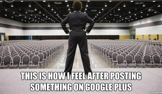 6 Reasons Why You Shouldn't Give up on Google+ Just Yet - Google Plus Meme