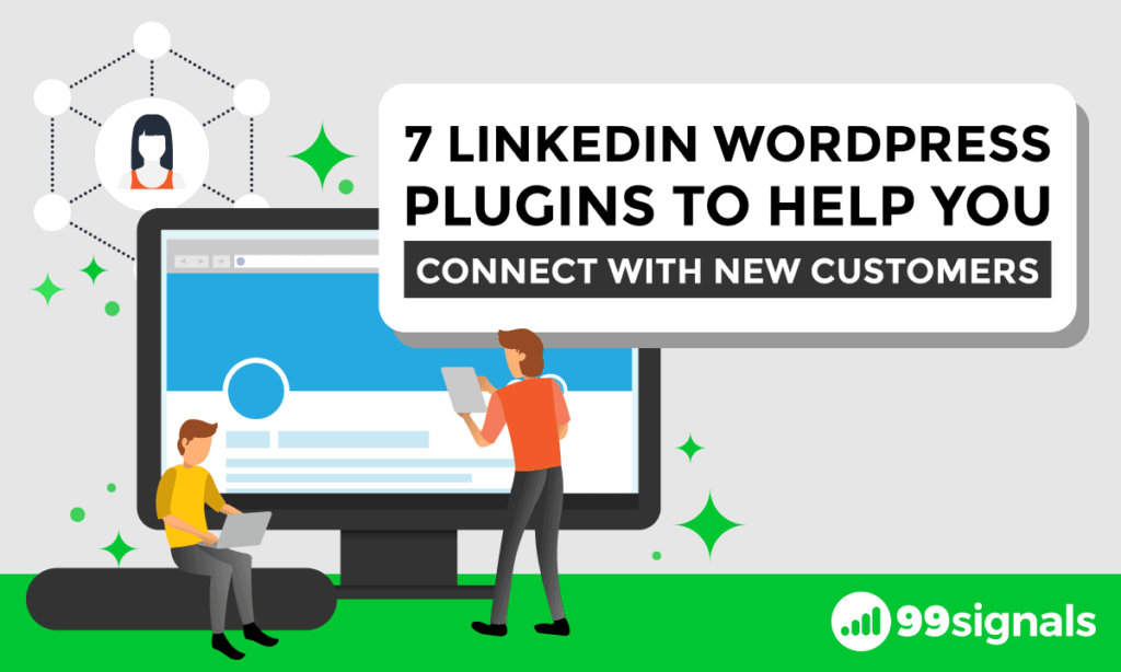 7 LinkedIn WordPress Plugins to Help You Connect with New Customers