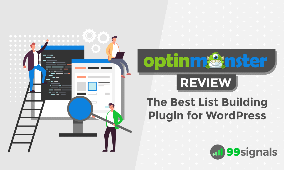 OptinMonster Review: 6 Ups and 3 Downs (List Building Plugin for WordPress)