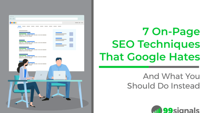 7 On-Page SEO Techniques That Google Hates (And What You Should Do Instead)