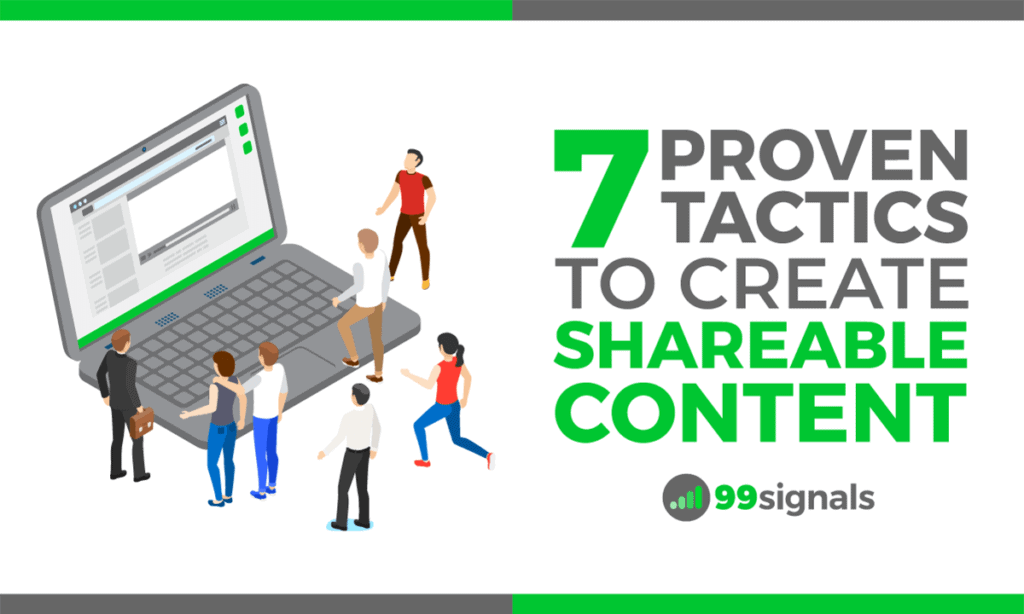7 Proven Tactics to Create Shareable Content