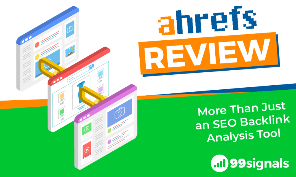Ahrefs Review: More Than Just an SEO Backlink Analysis Tool