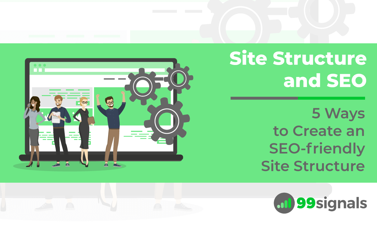 Site Structure and SEO: 5 Ways to Create an SEO-friendly Site Structure