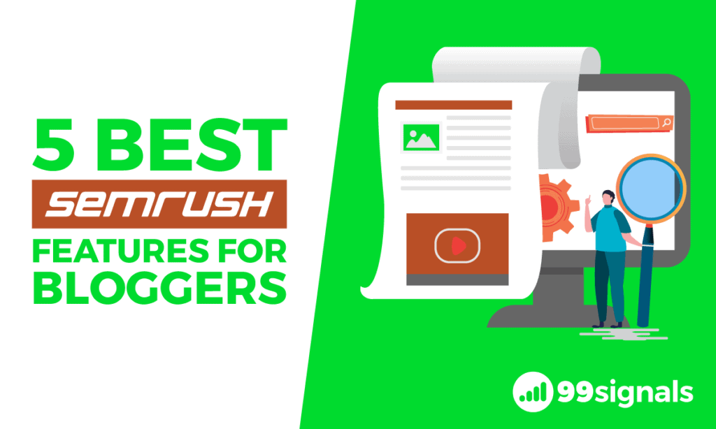 5 Best SEMrush Features for Bloggers