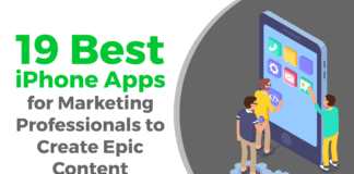 19 Best iPhone Apps for Marketing Professionals to Create Epic Content