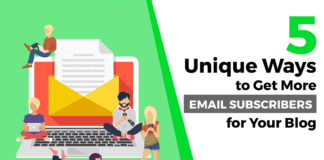 5 Unique Ways to Get More Email Subscribers for Your Blog