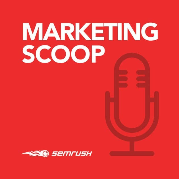 Marketing Scoop: An SEO Podcast by SEMrush
