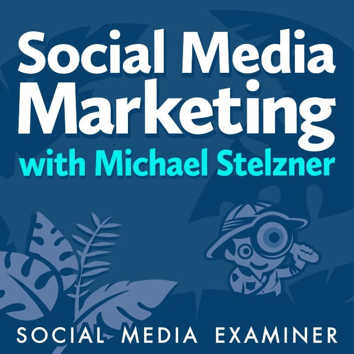 Social Media Examiner Podcast - 10 Best Social Media Podcasts