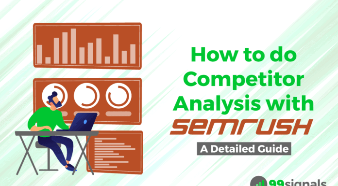 How to do Competitor Analysis with SEMrush [A Detailed Guide]