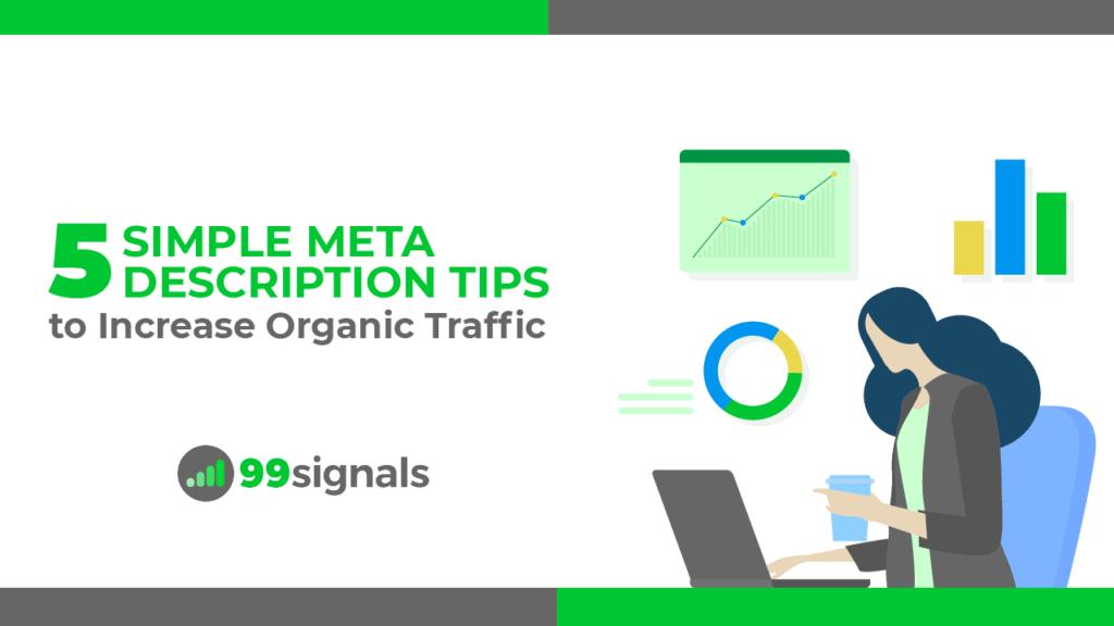 5 Simple Meta Description Tips to Increase Organic Traffic