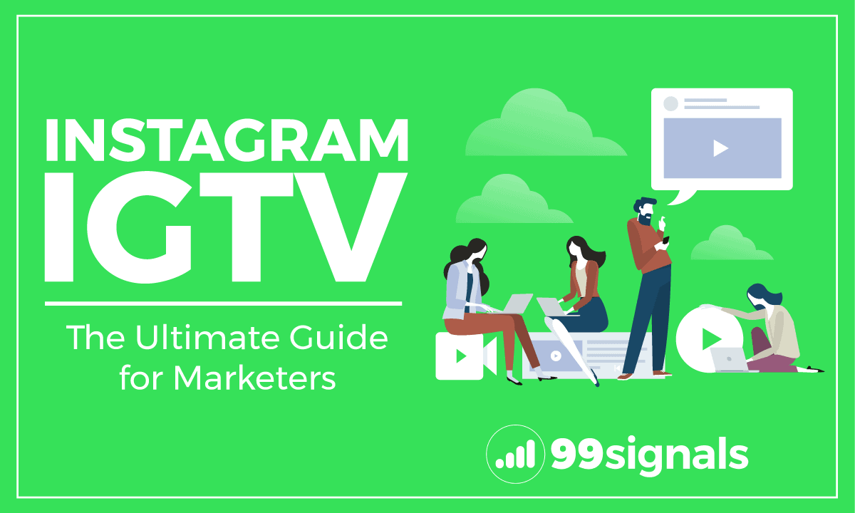 Instagram IGTV: The Ultimate Guide for Marketers
