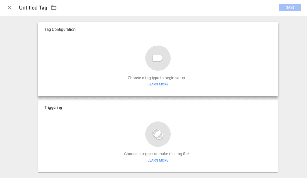 Google Tag Manager - From your Google Tag Manager dashboard, click the 'Add a New Tag' button. Then click anywhere in the 'Tag Configuration' box.