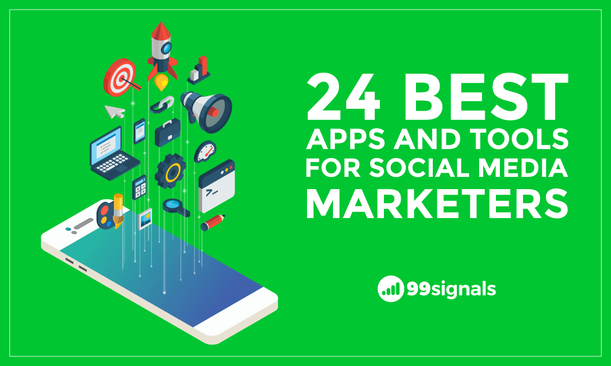 Top 23 Apps and Tools for Social Media Marketers