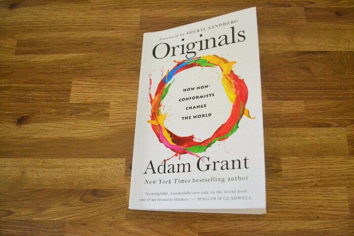 Originals: How Non-Conformists Change the World by Adam Grant