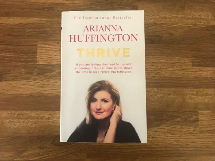 Thrive:The Third Metric to Redefining Success and Creating a Life of Well-Being, Wisdom, and Wonder by Arianna Huffington