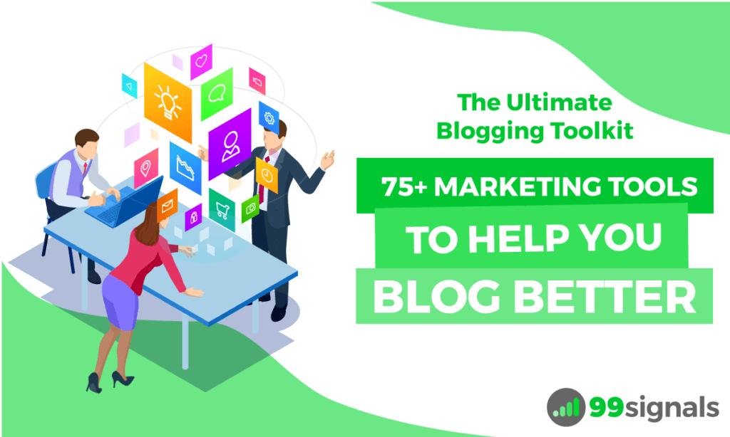 The Ultimate Blogging Toolkit: oltre 75 strumenti di marketing per aiutarti a migliorare il tuo blog