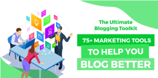 The Ultimate Blogging Toolkit: 75+ Marketing Tools to Help You Blog Better