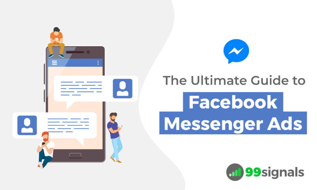 The Ultimate Guide to Facebook Messenger Ads
