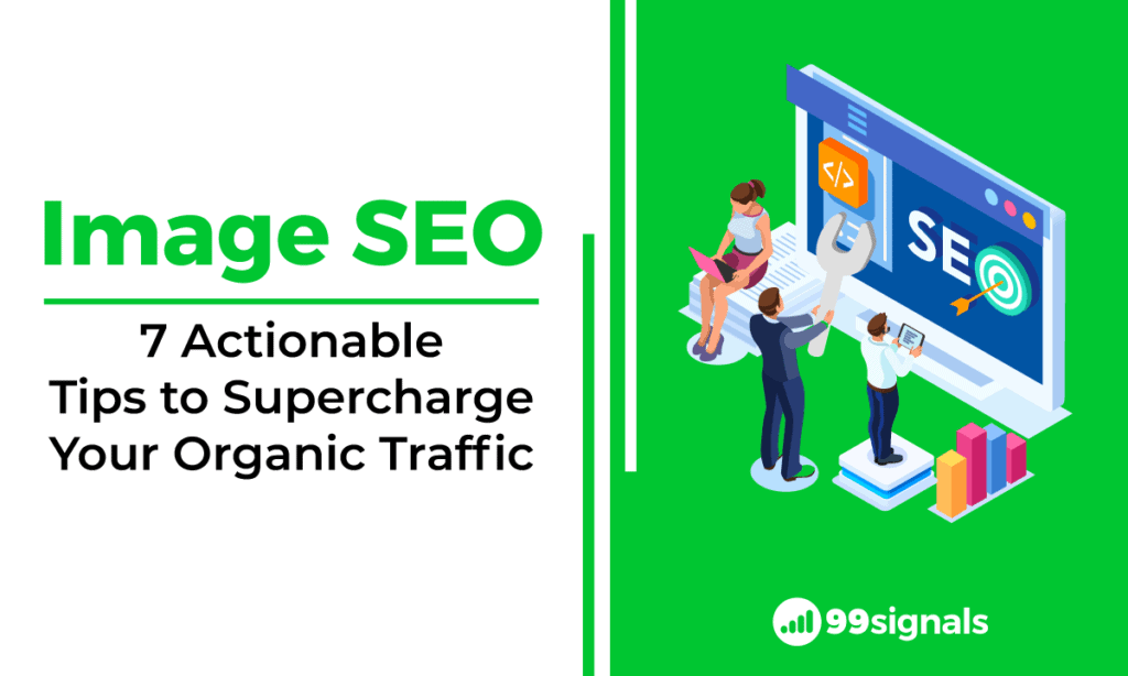 Image SEO: 7 Actionable Tips to Supercharge Your Organic Traffic