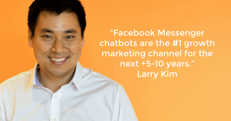 Larry Kim on FB Messenger Chatbots