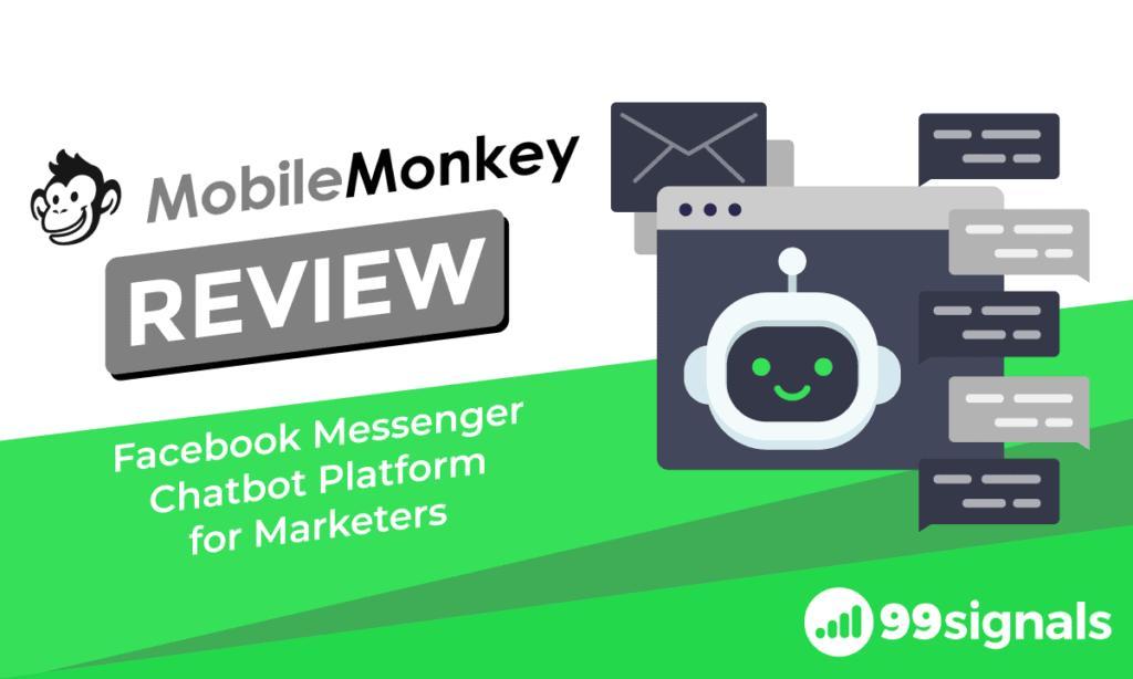 MobileMonkey Review: Facebook Messenger Chatbot Platform for Marketers