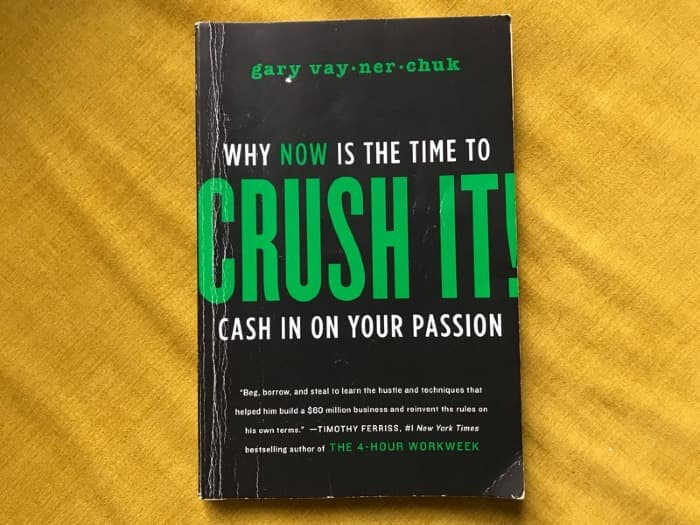Crush It: Why Now is the Time to Cash In on Your Passion by Gary Vaynerchuk