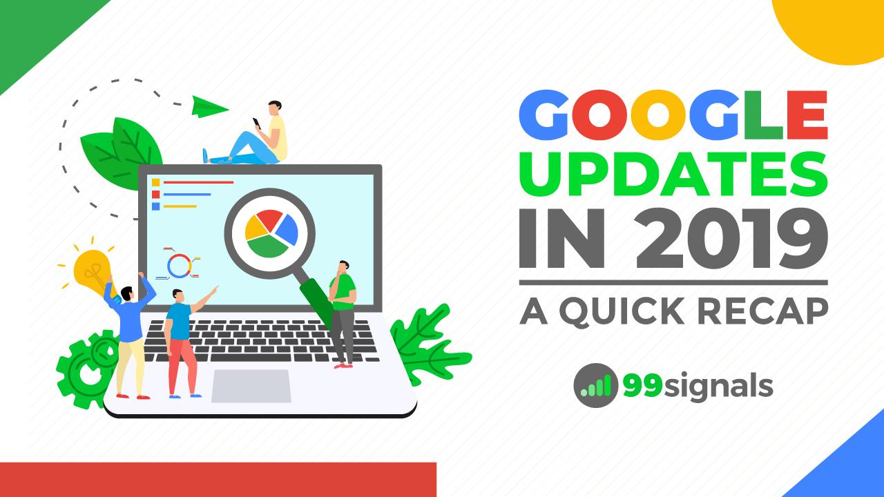 Google Updates in 2019 – A Quick Recap