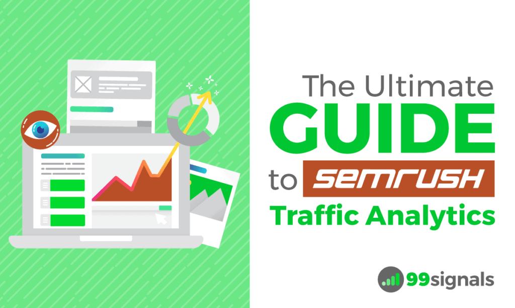 SEMrush Traffic Analytics: The Ultimate Guide