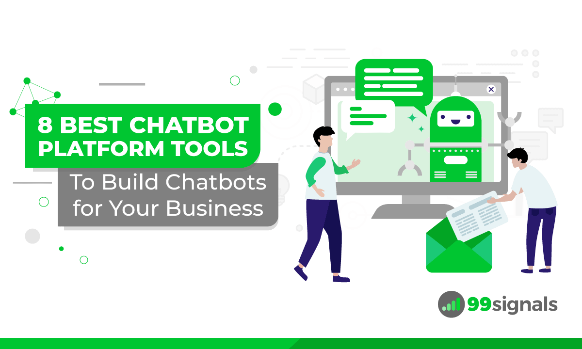 7 Best Chatbot Platform Tools to Build Chatbots for Your Business
