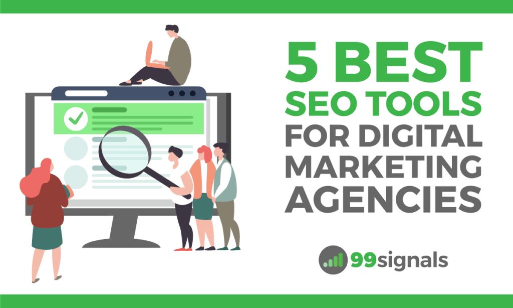 5 Best SEO Tools for Digital Marketing Agencies