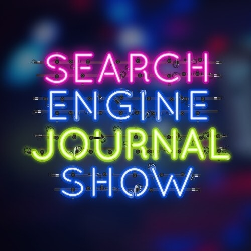 The Search Engine Journal Show: An SEO Podcast by Search Engine Journal