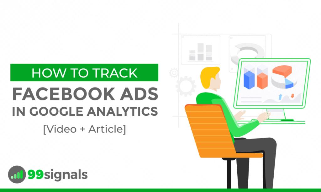 Come tenere traccia degli annunci di Facebook in Google Analytics [Video + articolo]