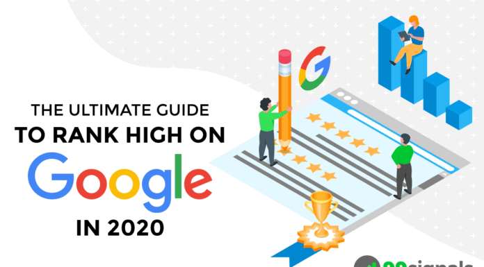 The Ultimate Guide to Rank High On Google in 2020