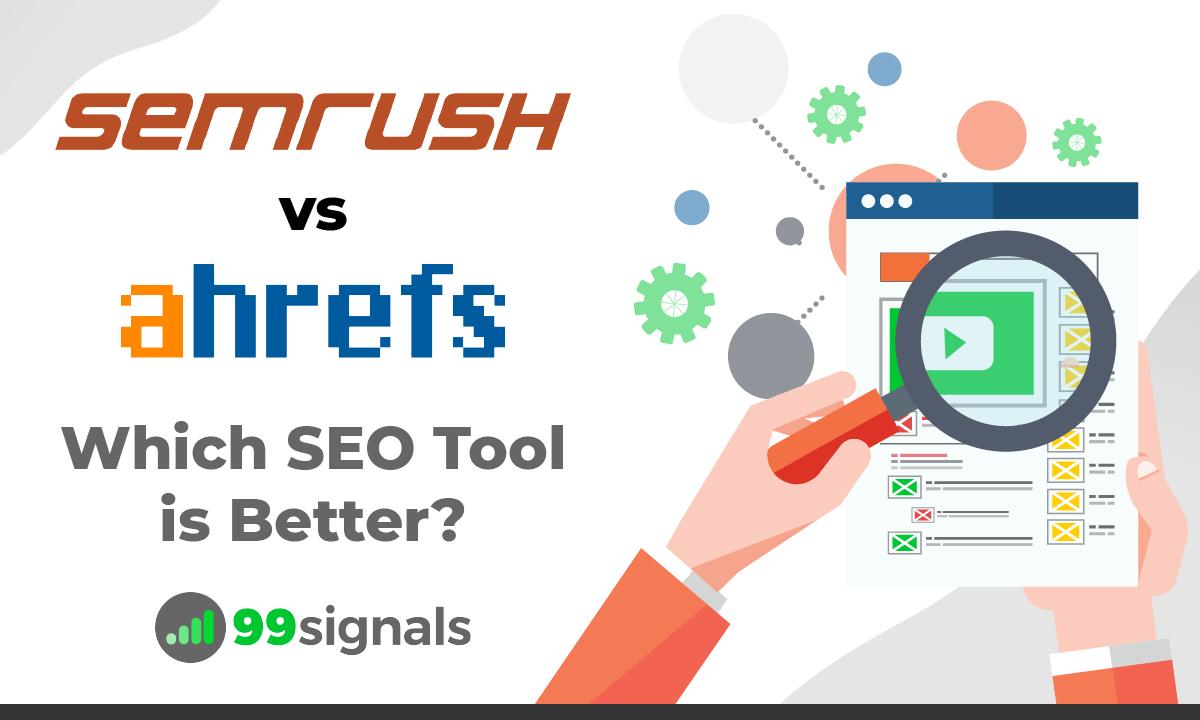 SEMrush vs Ahrefs: Which SEO Tool is Better?