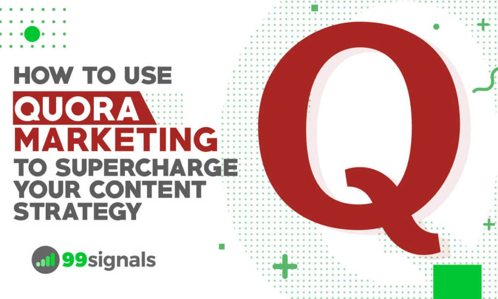 How to Use Quora Marketing to Supercharge Your Content Strategy