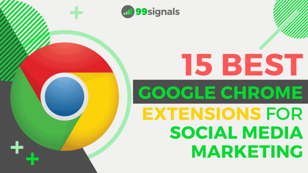 15 migliori estensioni di Google Chrome per il social media marketing