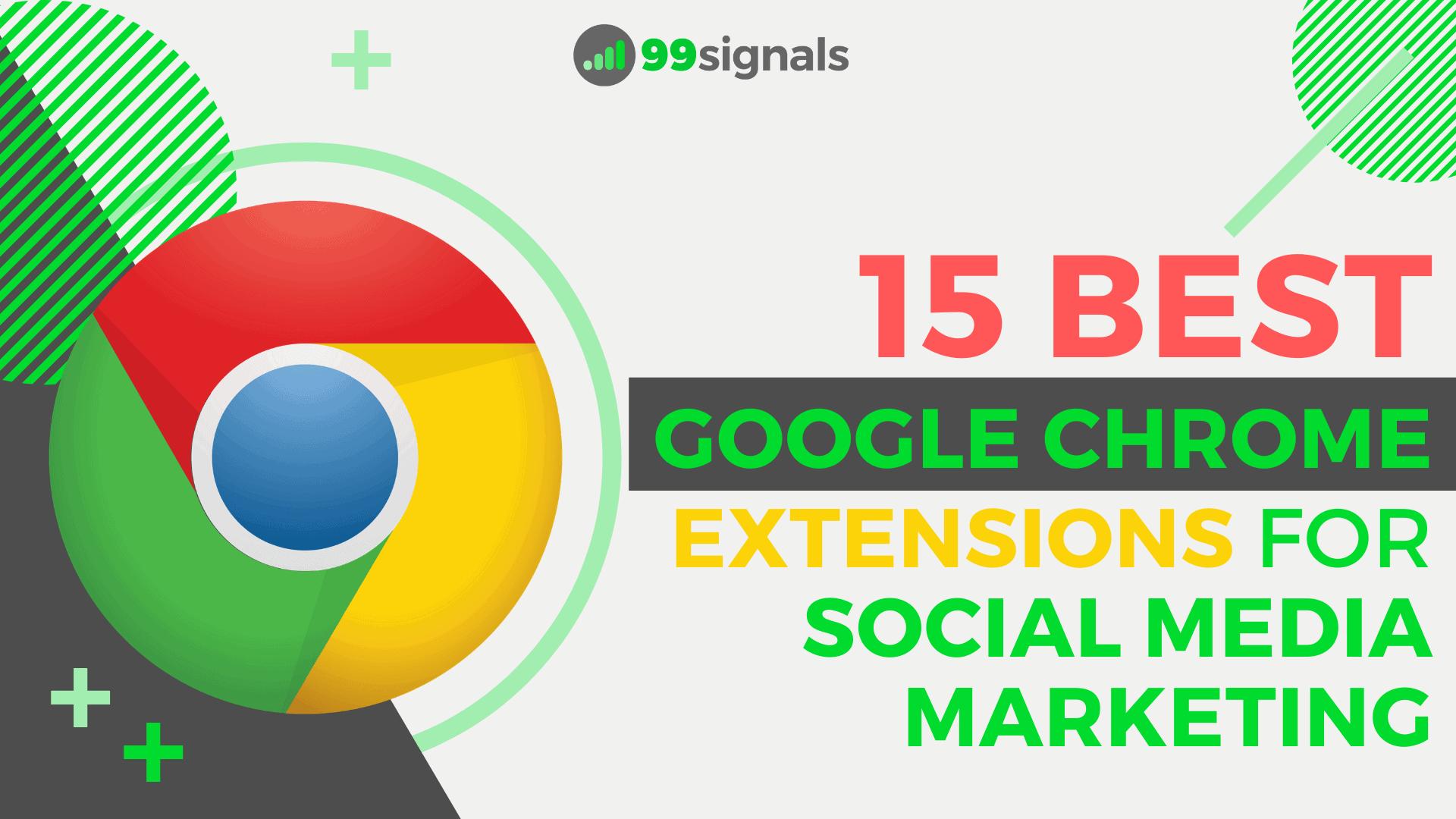 15 Best Google Chrome Extensions for Social Media Marketing