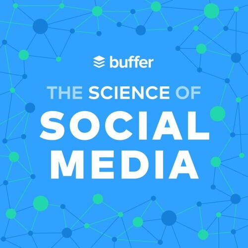 The Science of Social Media Podcast by Buffer