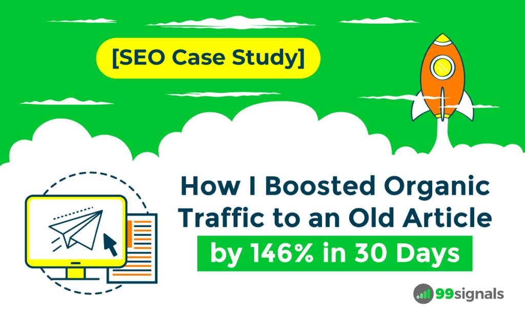 Case study SEO: come ho incrementato il traffico organico verso un vecchio articolo del 146% in 30 giorni