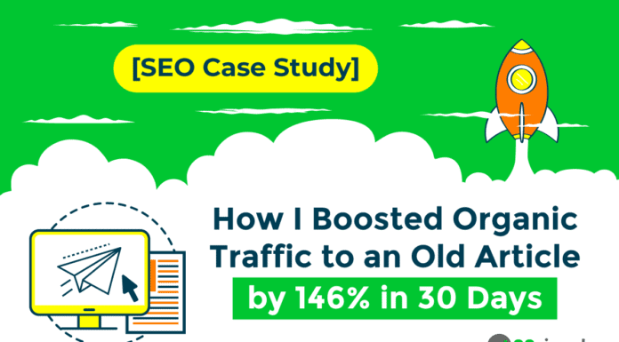 SEO Case Study: How I Boosted Organic Traffic to an Old Article by 146% in 30 Days