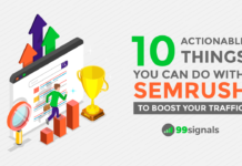 10 Actionable Things You Can Do with Semrush to Boost Your Traffic