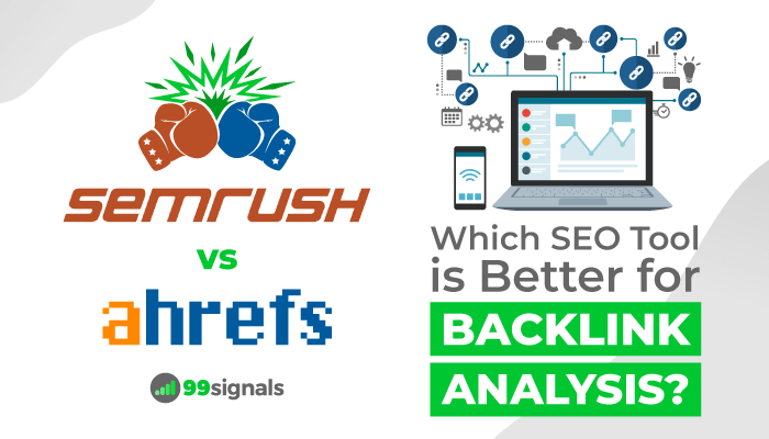 SEMrush vs Ahrefs - Backlink Analysis Features