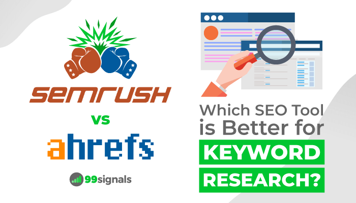 SEMrush vs Ahrefs - Keyword Research Features