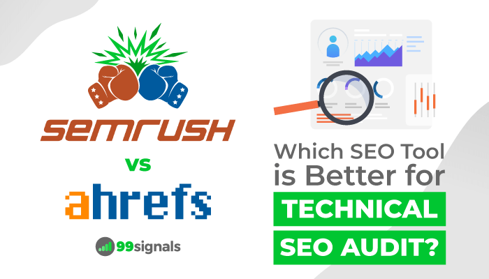 SEMrush vs Ahrefs - Technical SEO Audit Features