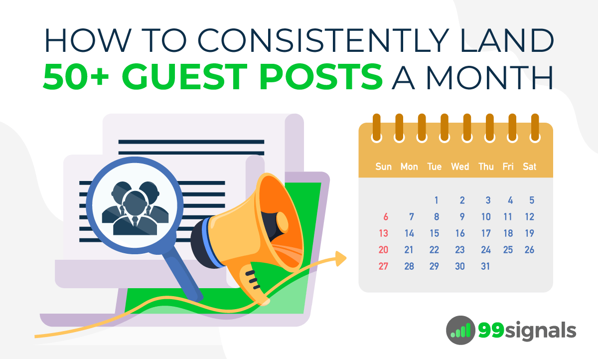 Guest Posting: How to Scale to 50+ Guest Posts a Month