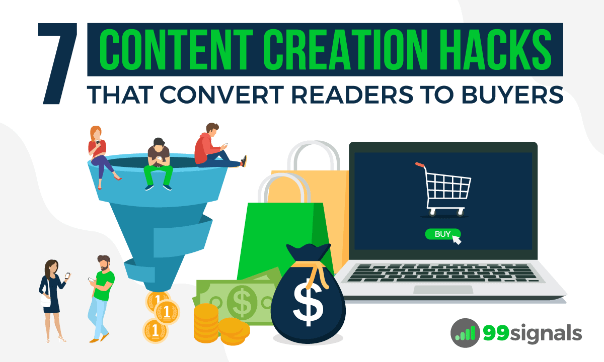 7 Content Creation Hacks That Convert Readers to Buyers